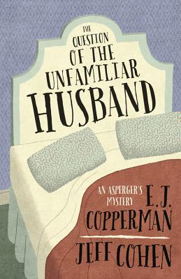 The Question of the Unfamiliar Husband (Asperger's Mystery #2) Cover Image