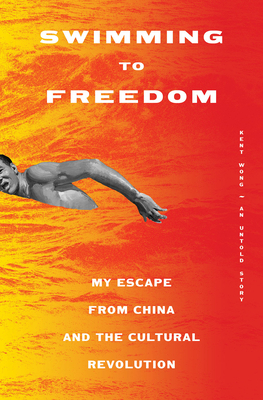 Swimming to Freedom: My Escape from China and the Cultural Revolution Cover Image