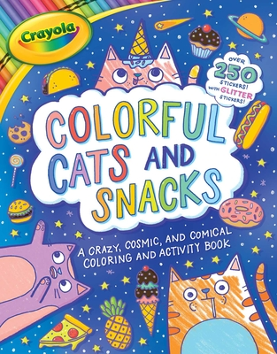 Crayola Colorful Cats and Snacks (Crayola/BuzzPop) Cover Image