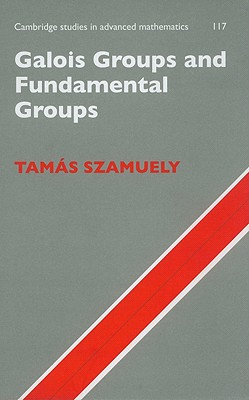 Cover for Galois Groups and Fundamental Groups (Cambridge Studies in Advanced Mathematics #117)