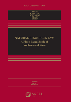Natural Resources Law: A Place-Based Book of Problems and Cases (Aspen Casebook) Cover Image