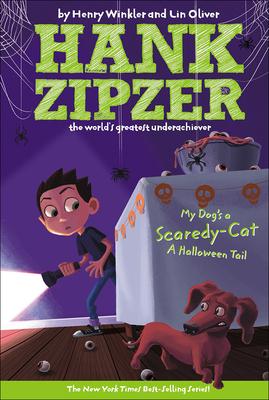 My Dog's a Scaredy-Cat (Hank Zipzer; The World's Greatest Underachiever (Prebound) #10) Cover Image