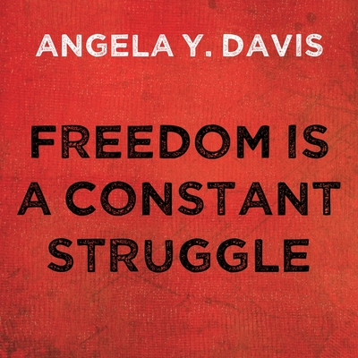 Freedom Is a Constant Struggle: Ferguson, Palestine, and the Foundations of a Movement Cover Image