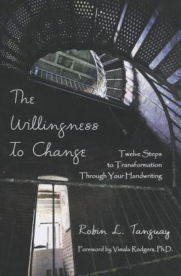 The Willingness to Change: Twelve Steps to Transformation Through Your Handwriting Cover Image