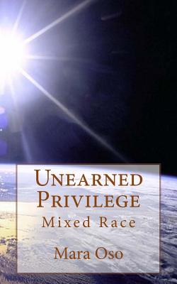 Unearned Privilege: Mixed Race Cover Image
