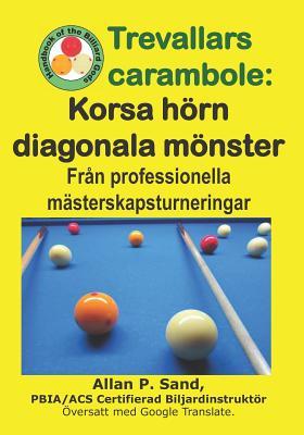 Trevallars Carambole - Korsa Hörn Diagonala Mönster: Från Professionella Mästerskapsturneringar Cover Image