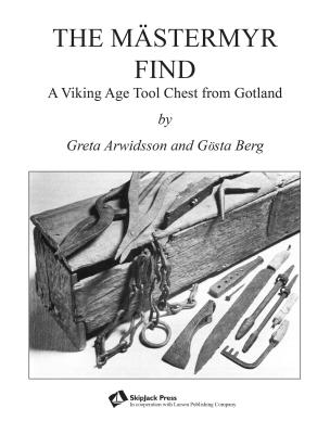 The Mästermyr Find: A Viking Age Tool Chest from Gotland Cover Image