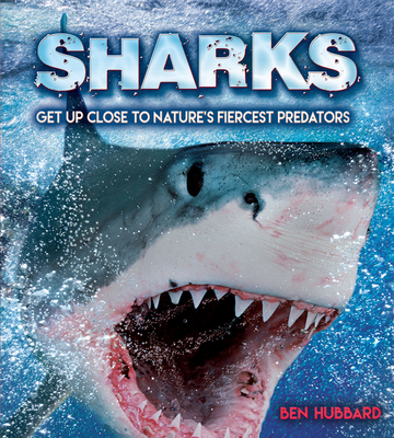 Sharks: Get Up Close to Nature's Fiercest Predators Cover Image