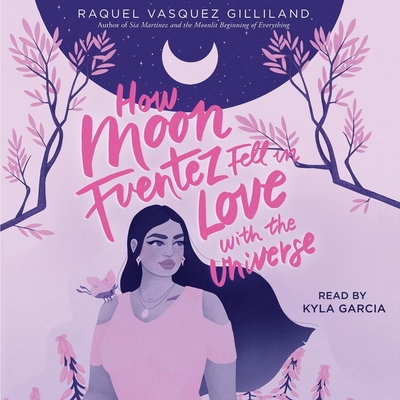 Cover for How Moon Fuentez Fell in Love with the Universe