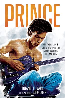 Prince and the Parade and Sign O' the Times Era Studio Sessions: 1985 and 1986 Cover Image