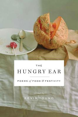 The Hungry Ear: Poems of Food and Drink Cover Image
