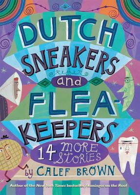 Dutch Sneakers and Fleakeepers: 14 More Stories Cover Image
