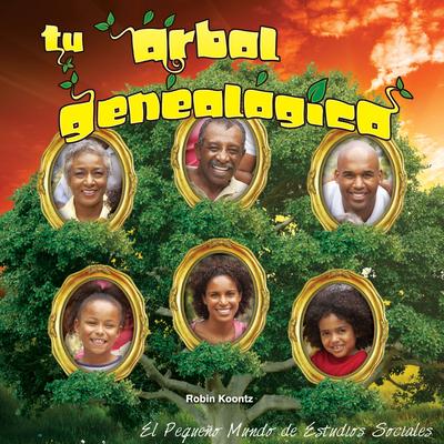 Tu Árbol Genealógico: Your Family Tree (Little World Social Studies) Cover Image