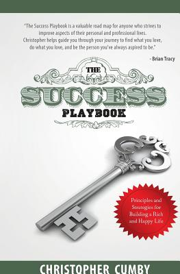 The Success Playbook: Principles and Strategies for Building a Rich and Happy Life Cover Image
