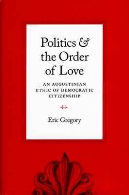 Politics and the Order of Love Cover
