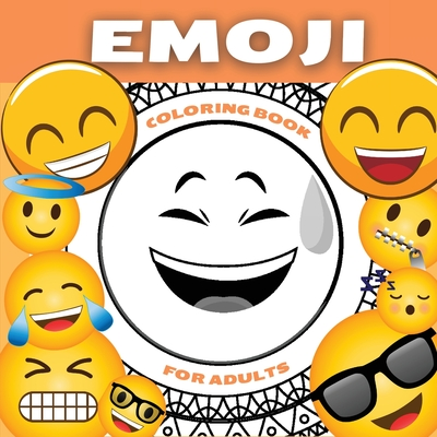 Emoji Coloring Book For Adults and Teenagers: Funny Collection of Emoji Mandala Coloring Pages - Amazing Patterns and Relaxing Coloring Book For Teens cover