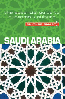 Culture Smart! Saudi Arabia: The Essential Guide to Customs & Culture Cover Image