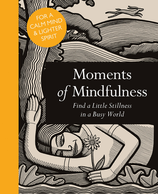 Moments of Mindfulness: Find a Little Stillness in a Busy World Cover Image