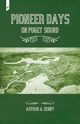 Pioneer Days on Puget Sound Cover Image
