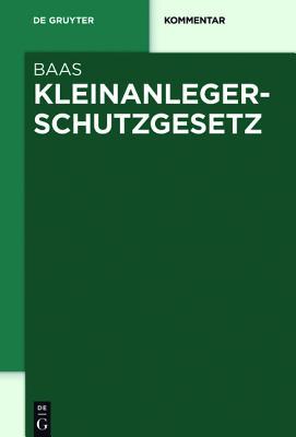 Anlegerschutzgesetze: Kunden- Und Anlegerschutz Im Bank- Und Investmentrecht (de Gruyter Kommentar) Cover Image