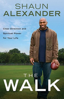 The Walk: Clear Direction and Spiritual Power for Your Life Cover Image