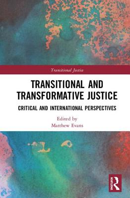 Transitional and Transformative Justice: Critical and International Perspectives (Transitional Justice) Cover Image
