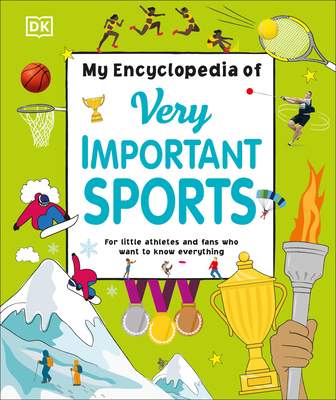 My Encyclopedia of Very Important Sports: For little athletes and fans who want to know everything (My Very Important Encyclopedias) Cover Image