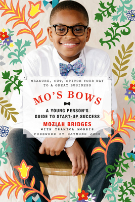 Mo's Bows: A Young Person's Guide to Start-Up Success: Measure, Cut, Stitch Your Way to a Great Business Cover Image