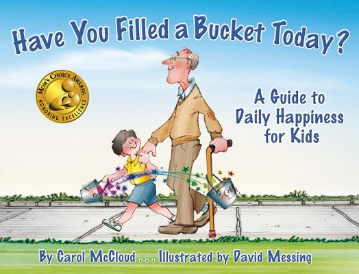 Cover for Have You Filled a Bucket Today?