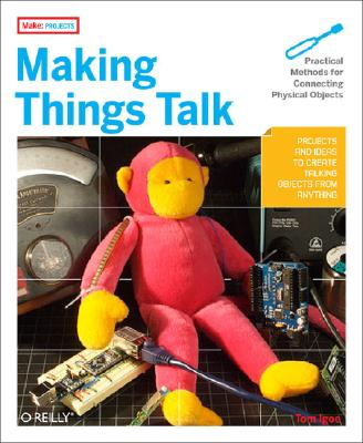 Making Things Talk: Practical Methods for Connecting Physical Objects Cover Image