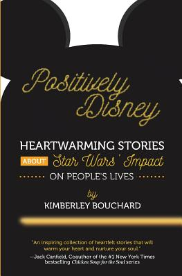 Positively Disney: Heartwarming Stories About Star Wars' Impact on People's Lives Cover Image
