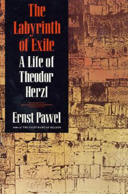 The Labyrinth of Exile: A Life of Theodor Herzl Cover Image