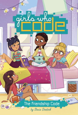 Girls Who Code: The Friendship Code by Stacia Deutsch