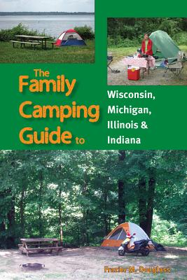 The Family Camping Guide to Wisconsin, Michigan, Illinois & Indiana Cover Image