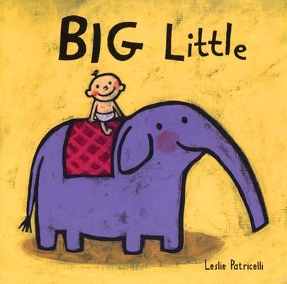 Big Little (Leslie Patricelli board books) Cover Image