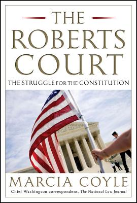 The Roberts Court: The Struggle for the Constitution Cover Image