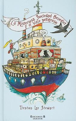 La Misteriosa Sociedad Benedict y el Viaje Peligroso = The Mysterious Benedict Society and the Perilous Journey Cover Image