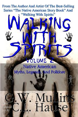 Walking With Spirits Volume 2 Native American Myths, Legends, And Folklore Cover Image