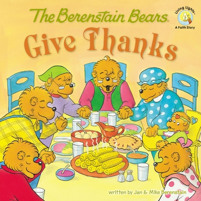 The Berenstain Bears Give Thanks Cover Image