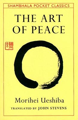 The Art of Peace (Shambhala Pocket Classics) Cover Image
