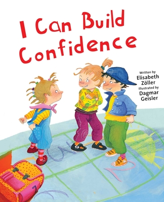 Cover for I Can Build Confidence (The Safe Child, Happy Parent Series)