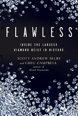 Flawless: Inside the Largest Diamond Heist in History Cover Image
