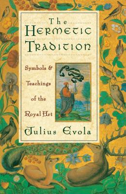 The Hermetic Tradition: Symbols and Teachings of the Royal Art Cover Image