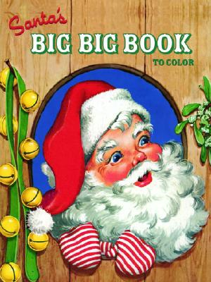 Santa's Big Big Book to Color Cover Image