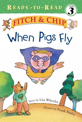 Cover for When Pigs Fly (Fitch & Chip #2)