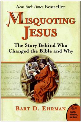 Misquoting Jesus: The Story Behind Who Changed the Bible and Why Cover Image