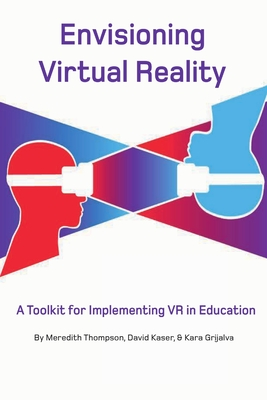 Envisioning Virtual Reality: A Toolkit for Implementing VR in Education Cover Image