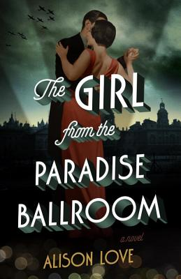 The Girl from the Paradise Ballroom: A Novel Cover Image