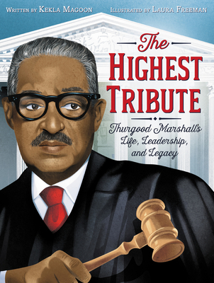 The Highest Tribute: Thurgood Marshall's Life, Leadership, and Legacy Cover Image