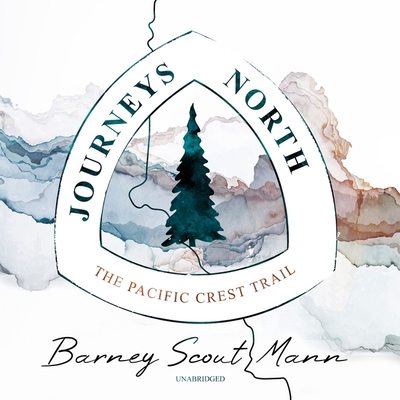 Journeys North: The Pacific Crest Trail Cover Image